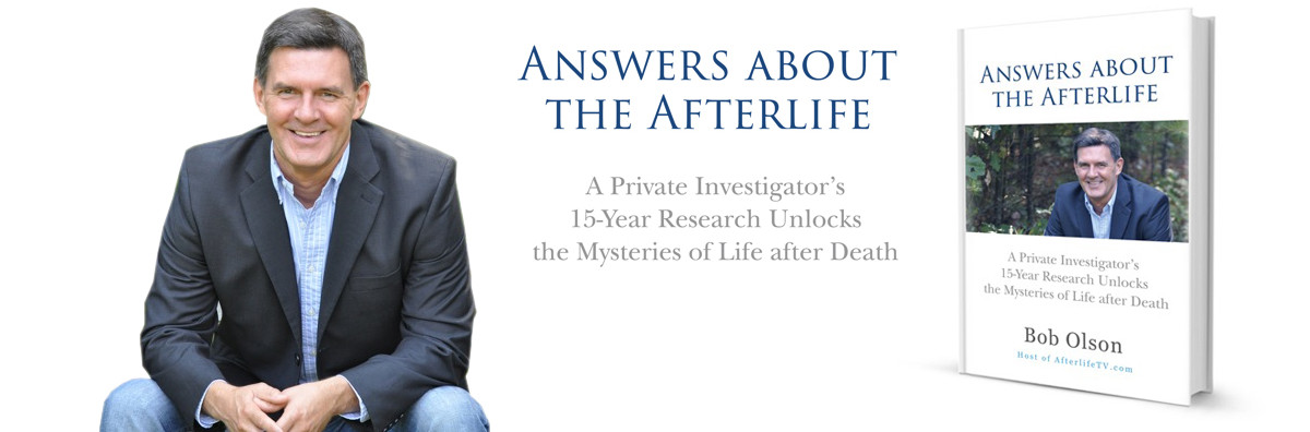 Bob Olson's Book on life after death, Answers About The Afterlife